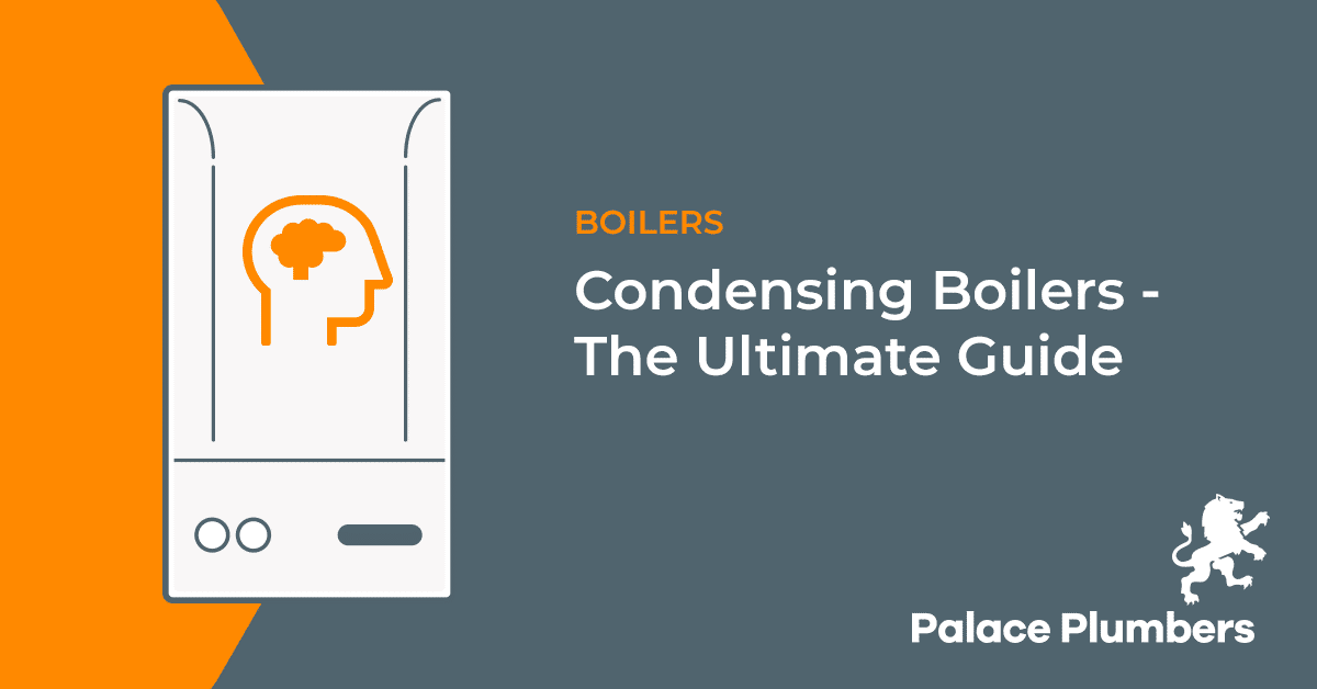 Condensing Boilers - The Ultimate Guide